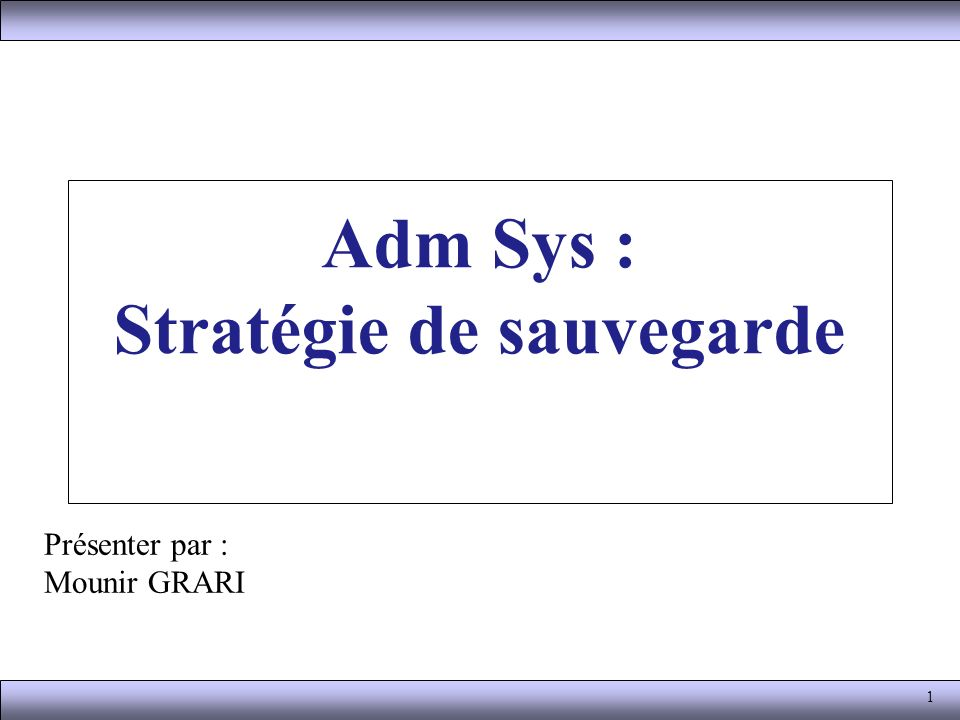 Adm Sys : Stratégie de sauvegarde