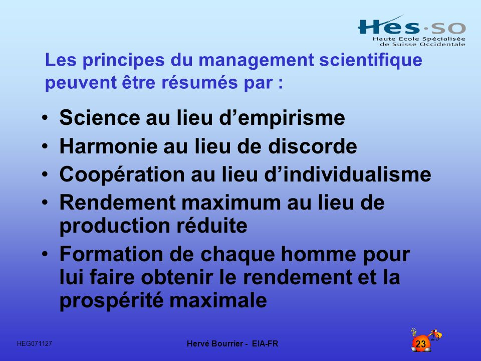 Les principes du management scientifique peuvent être résumés par :