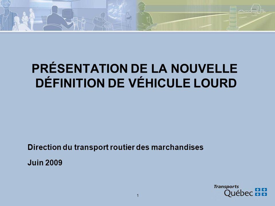 PRÉSENTATION DE LA NOUVELLE DÉFINITION DE VÉHICULE LOURD