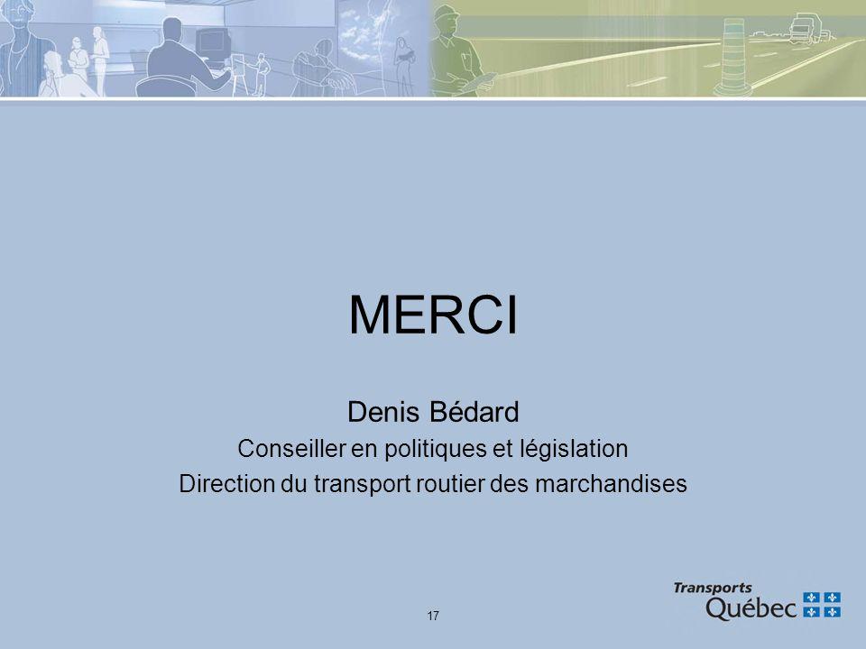 MERCI Denis Bédard Conseiller en politiques et législation