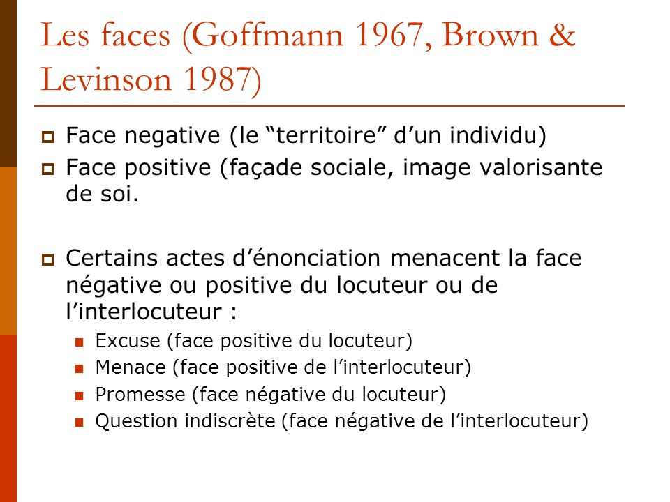 Les faces (Goffmann 1967, Brown & Levinson 1987)