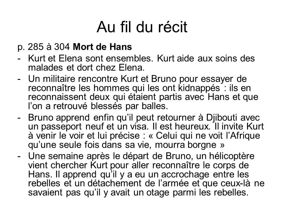 Au fil du récit p. 285 à 304 Mort de Hans