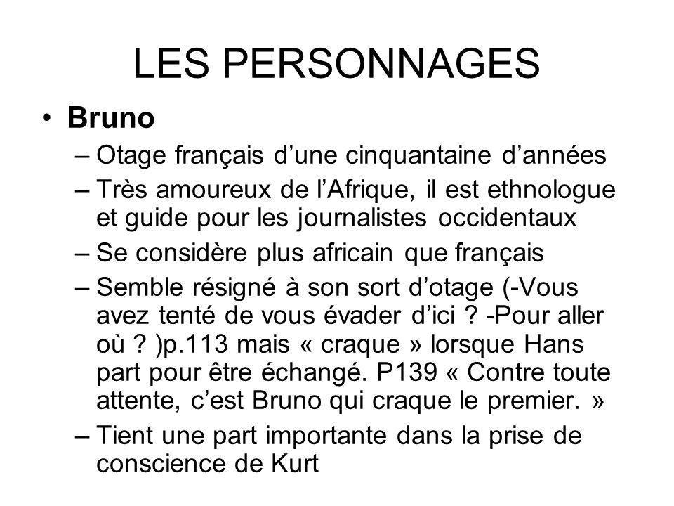 LES PERSONNAGES Bruno Otage français d'une cinquantaine d'années