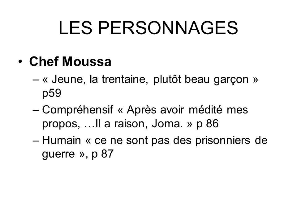 LES PERSONNAGES Chef Moussa