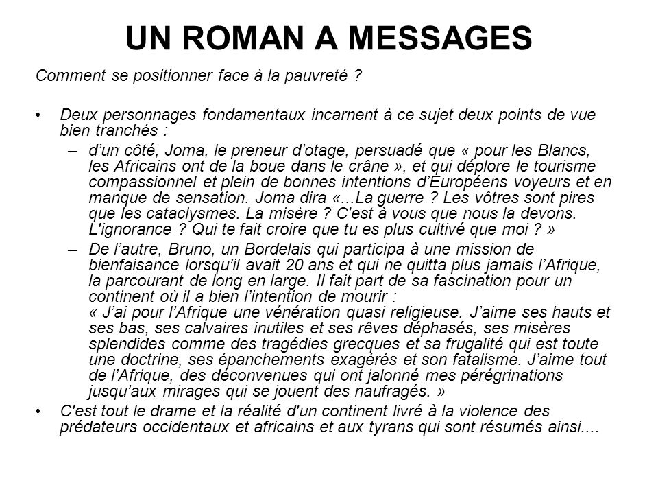 UN ROMAN A MESSAGES Comment se positionner face à la pauvreté