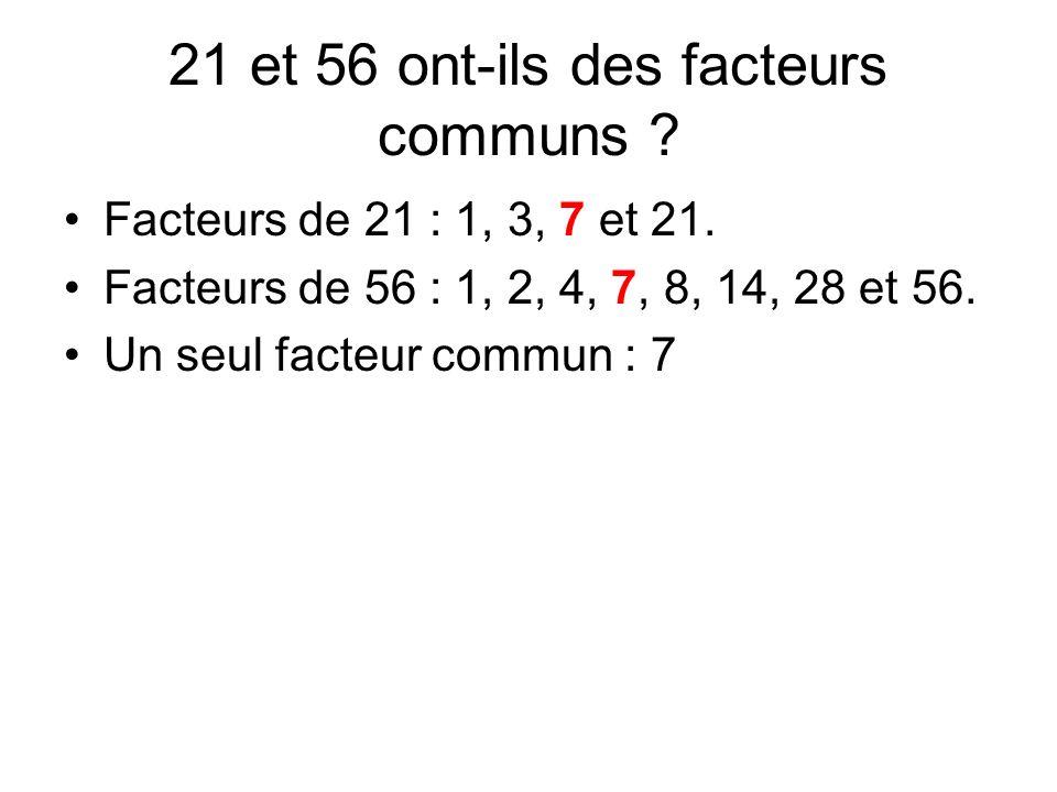 21 et 56 ont-ils des facteurs communs