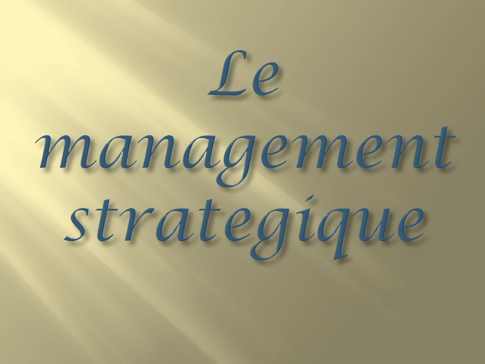 Le management strategique