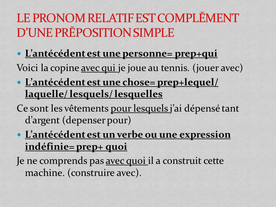 LE PRONOM RELATIF EST COMPLĒMENT D'UNE PRĒPOSITION SIMPLE