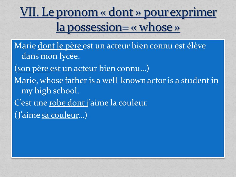 VII. Le pronom « dont » pour exprimer la possession= « whose »