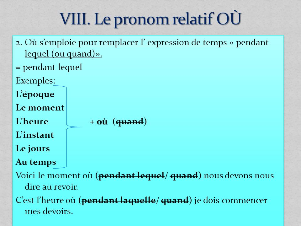 VIII. Le pronom relatif OÙ