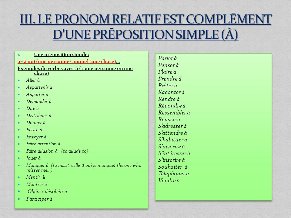 III. LE PRONOM RELATIF EST COMPLĒMENT D'UNE PRĒPOSITION SIMPLE (À)