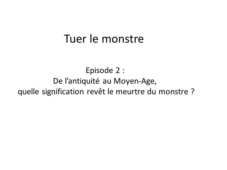 Tuer le monstre Episode 2 : De l'antiquité au Moyen-Age,