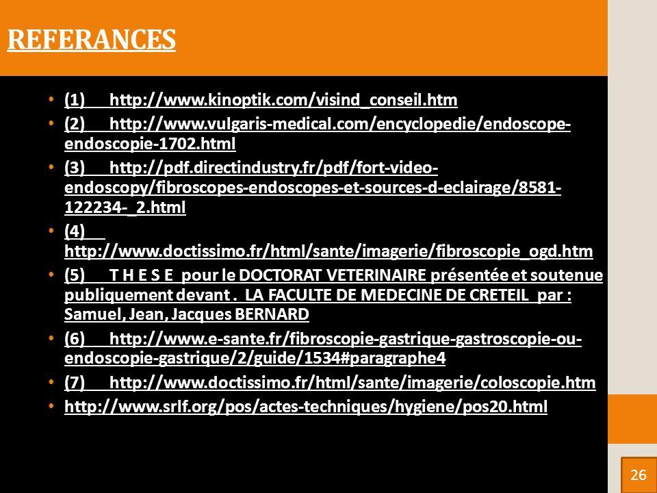 REFERANCES (1) http://www.kinoptik.com/visind_conseil.htm