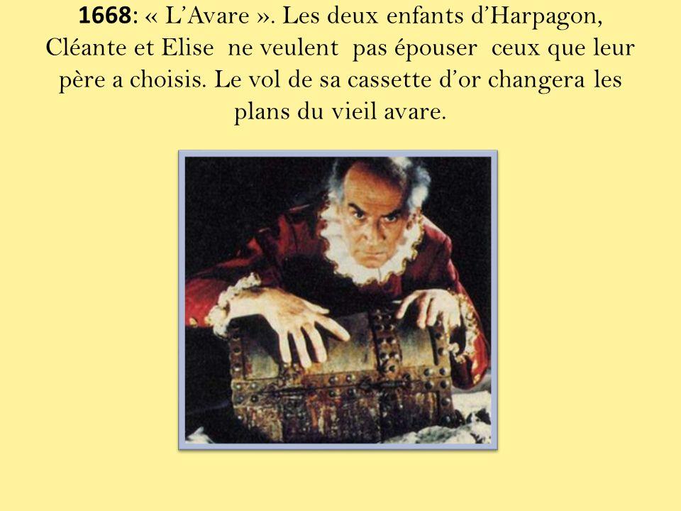1668: « L'Avare ».