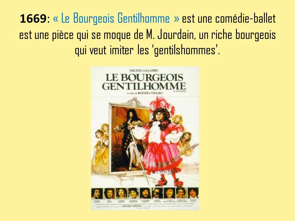 1669: « Le Bourgeois Gentilhomme » est une comédie-ballet est une pièce qui se moque de M.