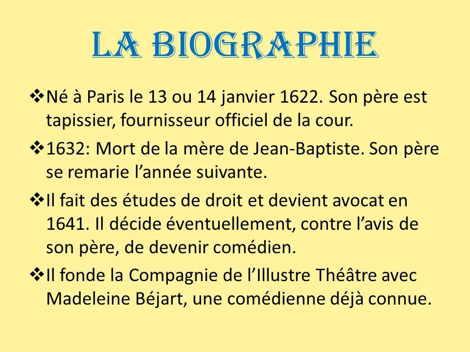 La Biographie Né à Paris le 13 ou 14 janvier 1622. Son père est tapissier, fournisseur officiel de la cour.