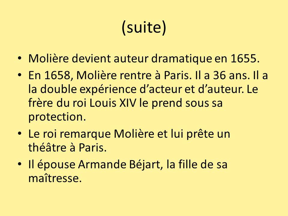 (suite) Molière devient auteur dramatique en 1655.