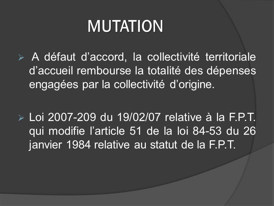 MUTATION A défaut d'accord, la collectivité territoriale d'accueil rembourse la totalité des dépenses engagées par la collectivité d'origine.