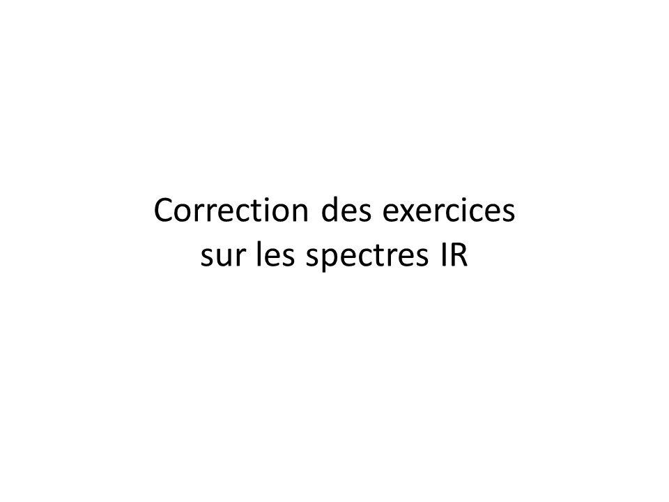 Correction des exercices sur les spectres IR