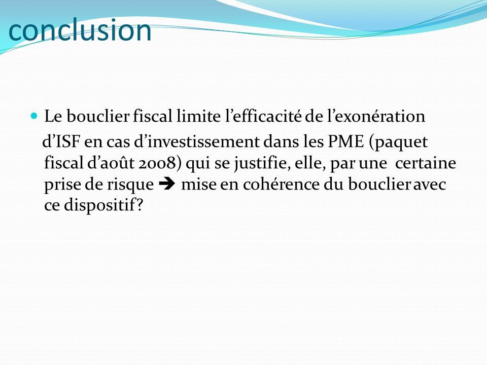 conclusion Le bouclier fiscal limite l'efficacité de l'exonération