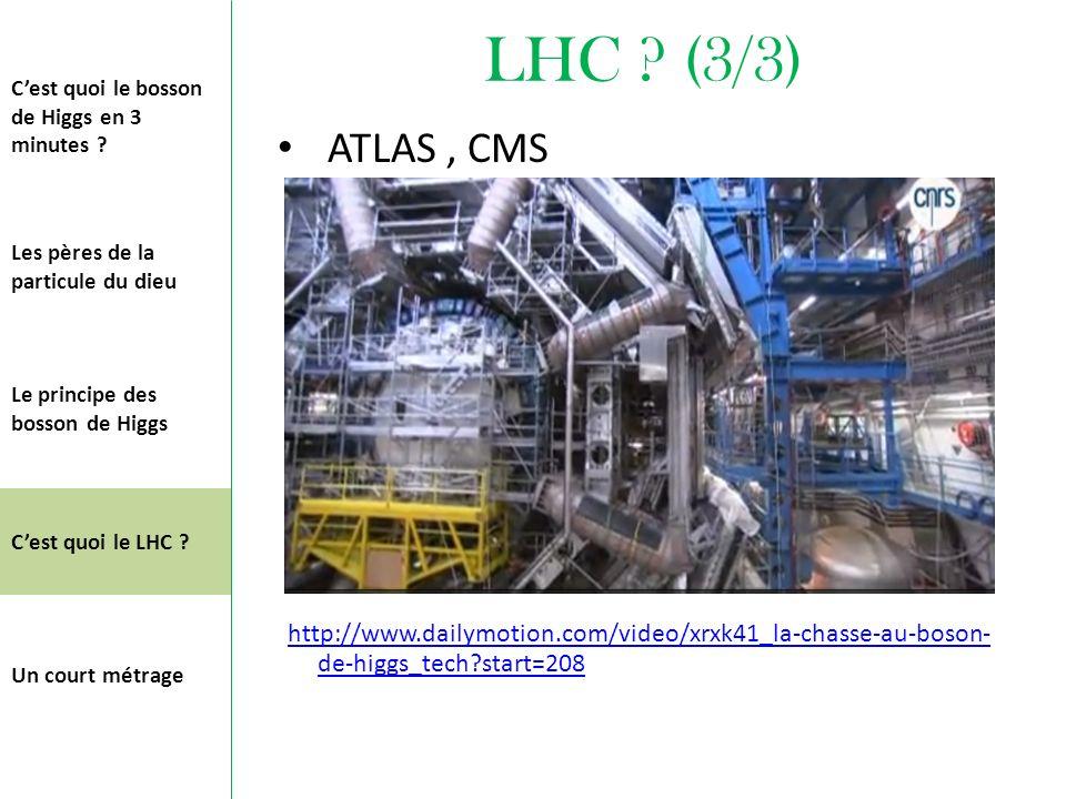 LHC (3/3) C'est quoi le bosson de Higgs en 3 minutes ATLAS , CMS.