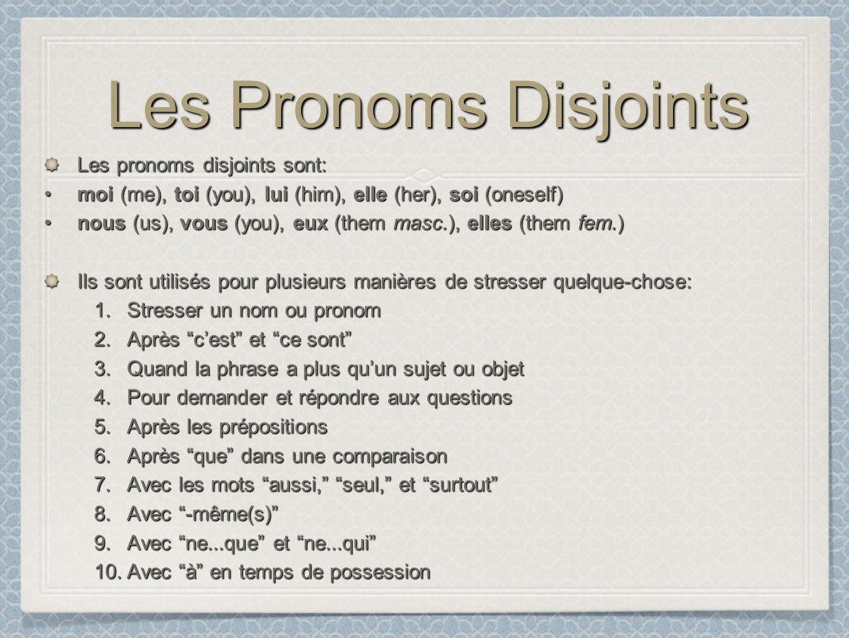 Les Pronoms Disjoints Les pronoms disjoints sont: