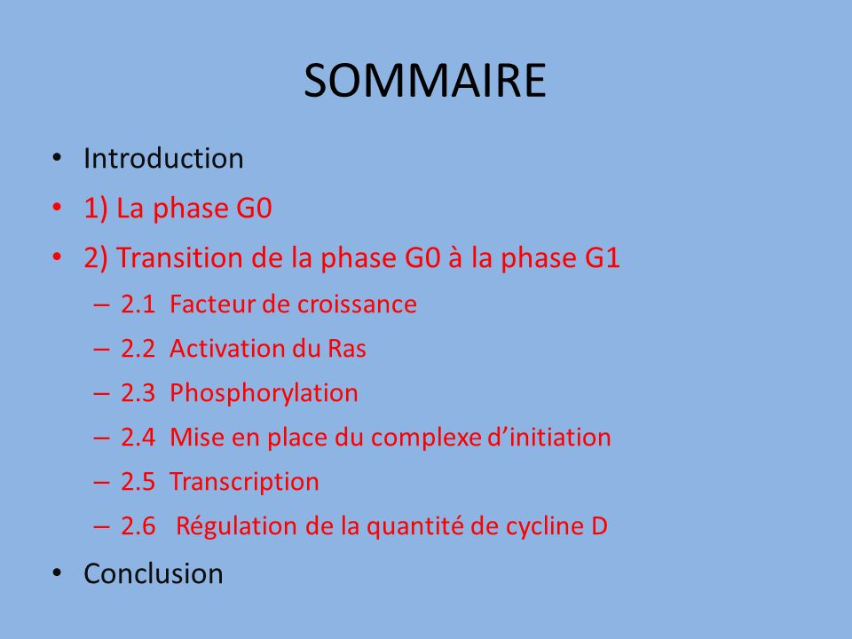 SOMMAIRE Introduction 1) La phase G0