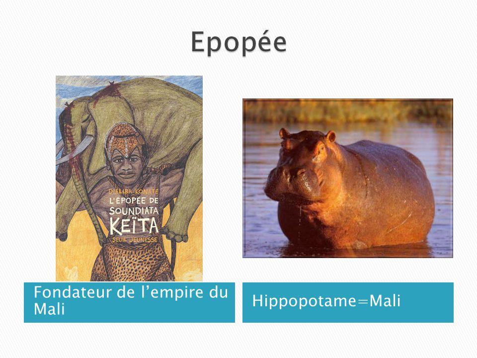 Epopée Fondateur de l'empire du Mali Hippopotame=Mali