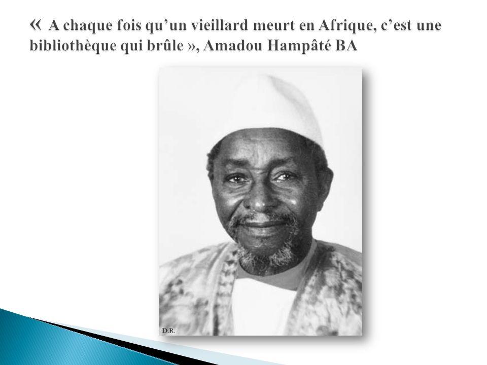« A chaque fois qu'un vieillard meurt en Afrique, c'est une bibliothèque qui brûle », Amadou Hampâté BA