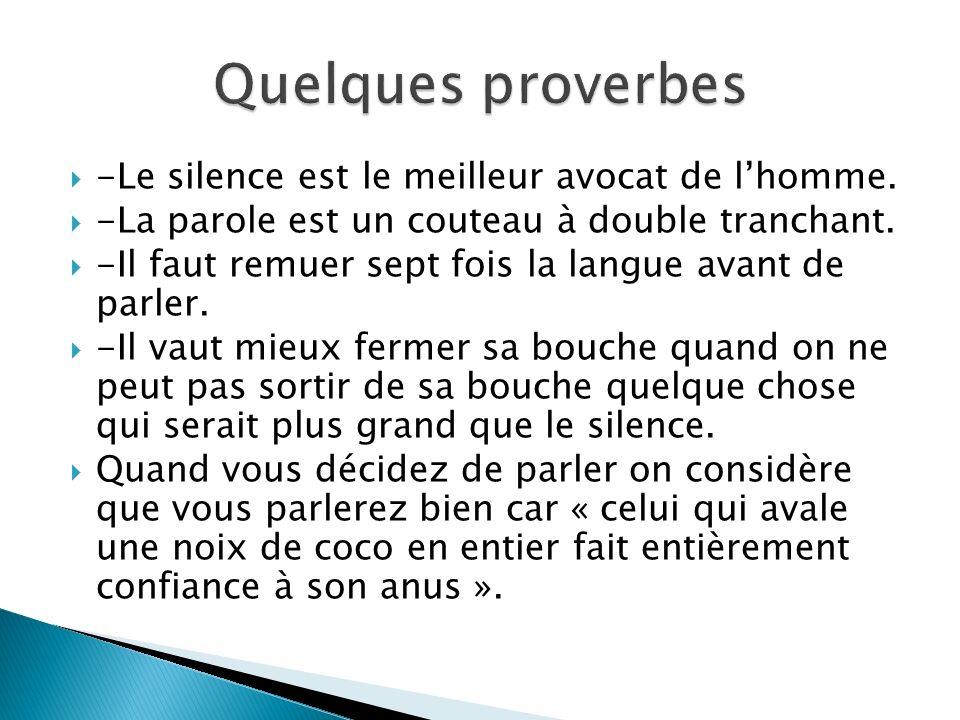 Quelques proverbes -Le silence est le meilleur avocat de l'homme.