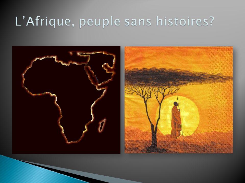 L'Afrique, peuple sans histoires