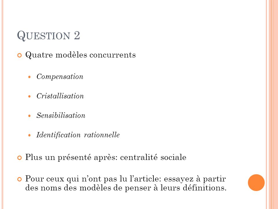 Question 2 Quatre modèles concurrents