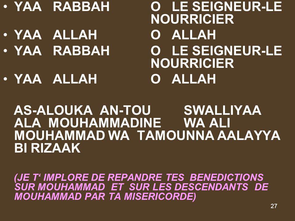 YAA RABBAH O LE SEIGNEUR-LE NOURRICIER YAA ALLAH O ALLAH