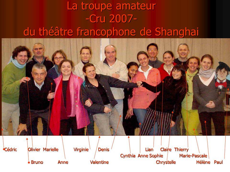 La troupe amateur -Cru 2007- du théâtre francophone de Shanghai