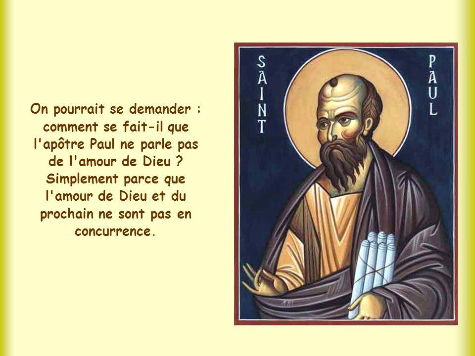 On pourrait se demander : comment se fait-il que l apôtre Paul ne parle pas de l amour de Dieu .