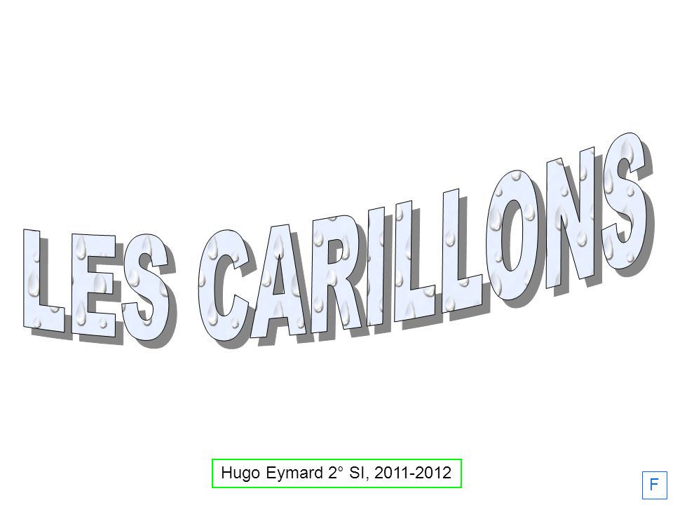 LES CARILLONS Hugo Eymard 2° SI, 2011-2012 F