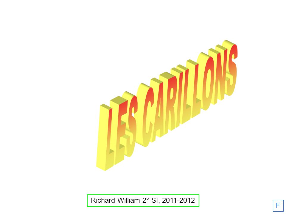 LES CARILLONS Richard William 2° SI, 2011-2012 F