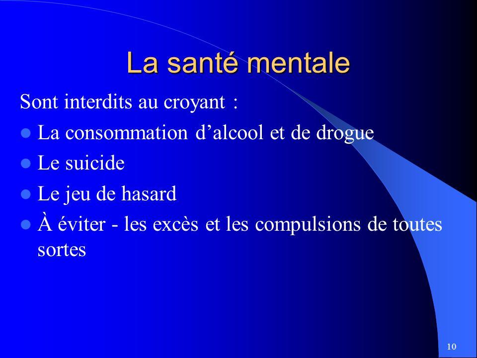 La santé mentale Sont interdits au croyant :