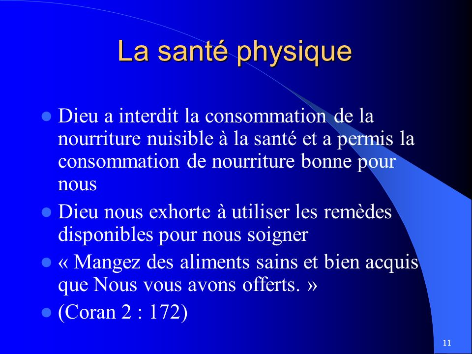 La santé physique Dieu a interdit la consommation de la nourriture nuisible à la santé et a permis la consommation de nourriture bonne pour nous.