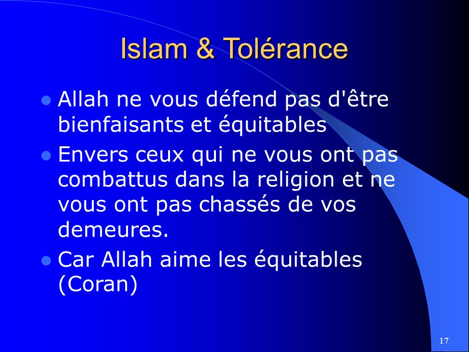 Islam & Tolérance Allah ne vous défend pas d être bienfaisants et équitables.