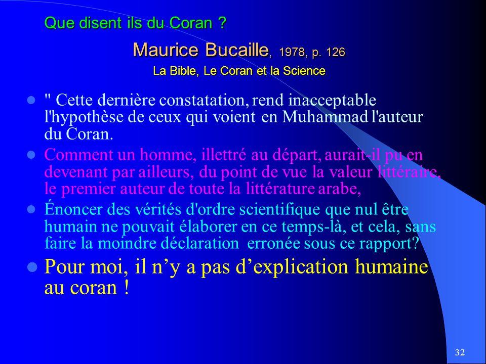 Maurice Bucaille, 1978, p. 126 La Bible, Le Coran et la Science