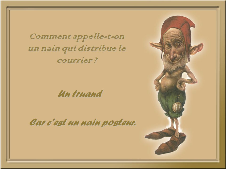 Comment appelle-t-on un nain qui distribue le courrier