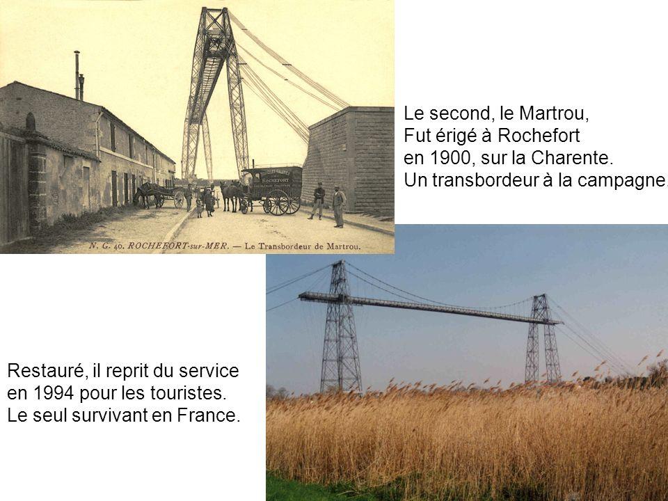 Le second, le Martrou, Fut érigé à Rochefort. en 1900, sur la Charente. Un transbordeur à la campagne.