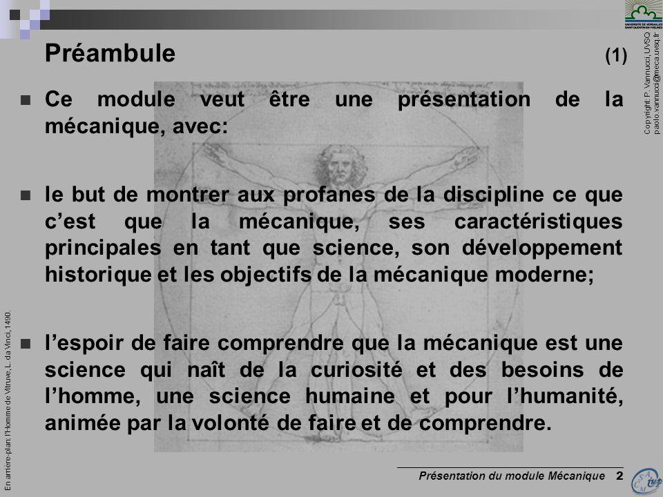 Préambule (1) Ce module veut être une présentation de la mécanique, avec: