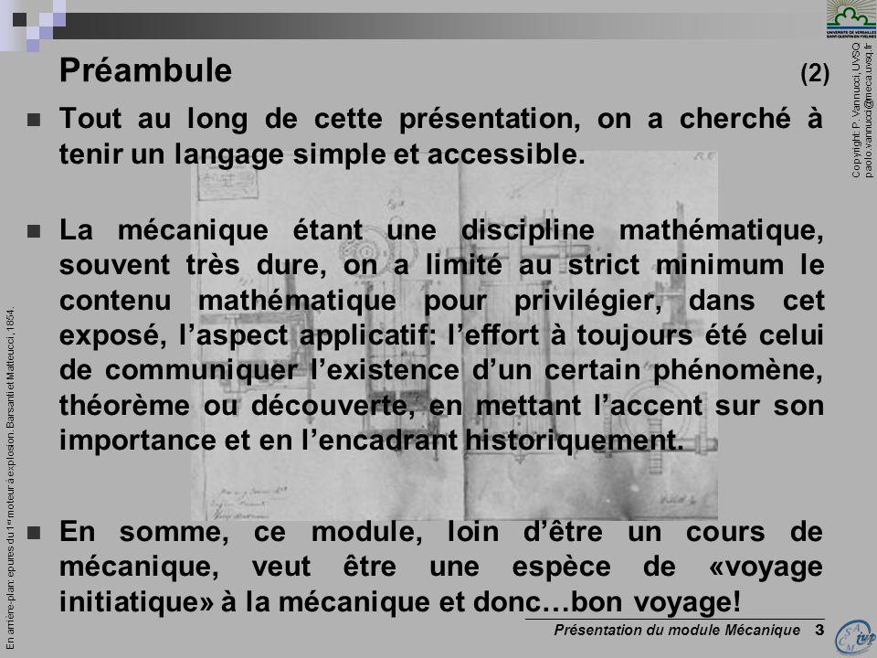Préambule (2) Tout au long de cette présentation, on a cherché à tenir un langage simple et accessible.
