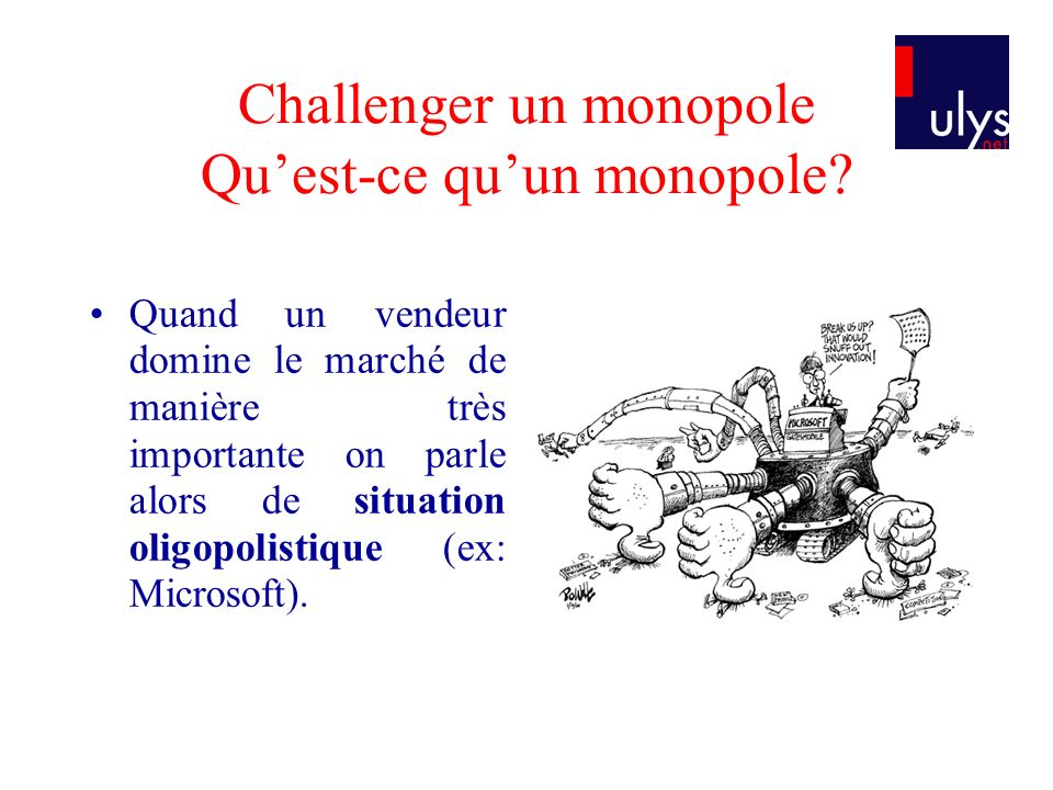 Challenger un monopole Qu'est-ce qu'un monopole