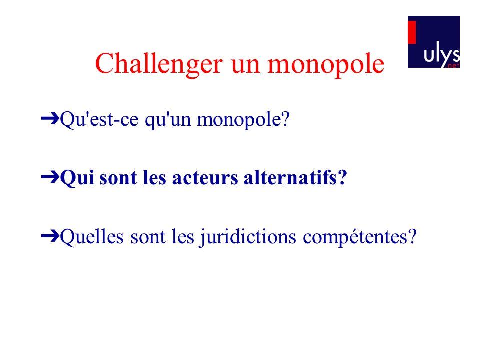 Challenger un monopole