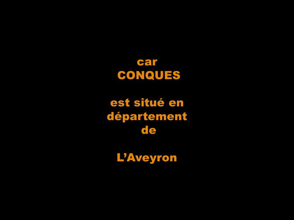 car CONQUES est situé en département de L'Aveyron