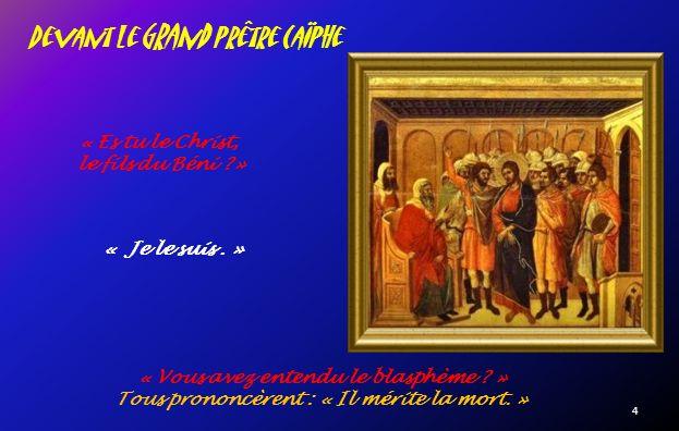 Devant le Grand prêtre Caïphe