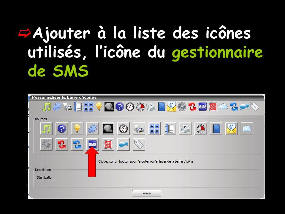 Ajouter à la liste des icônes utilisés, l'icône du gestionnaire de SMS